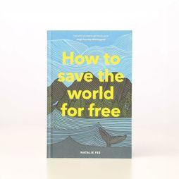 Laurence King Livre How To Save The World For Free Pas de couleur