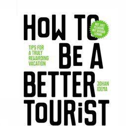 Bispublishers Engelstalig Boek How To Be A Better Tourist Geen kleur