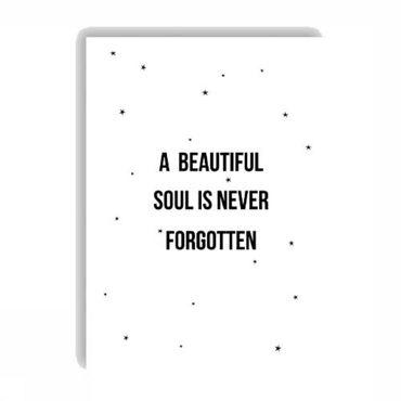 Postkaart A Beautiful Soul Is Never Forgotten