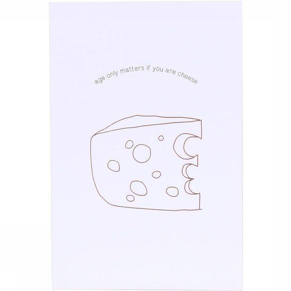 Papette Cartes de Voeux Mytype Age Only Matters If You Are Cheese Pas de couleur
