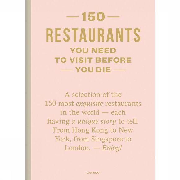 Lannoo Livre Anglais 150 Restaurants You Need to Visit Before You Die Pas de couleur